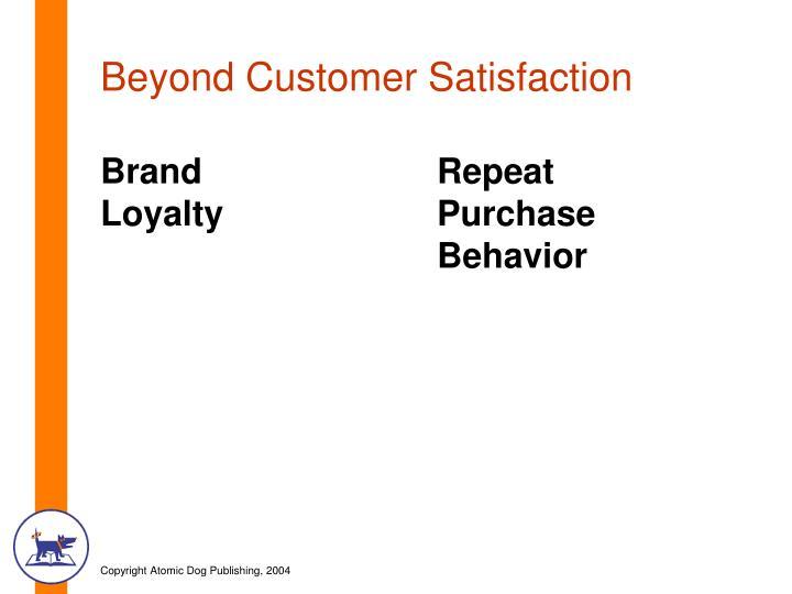 Beyond Customer Satisfaction