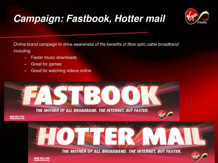 Campaign: Fastbook, Hotter mail