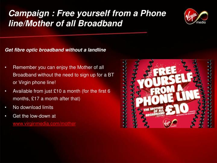 Campaign : Free yourself from a Phone line/Mother of all Broadband