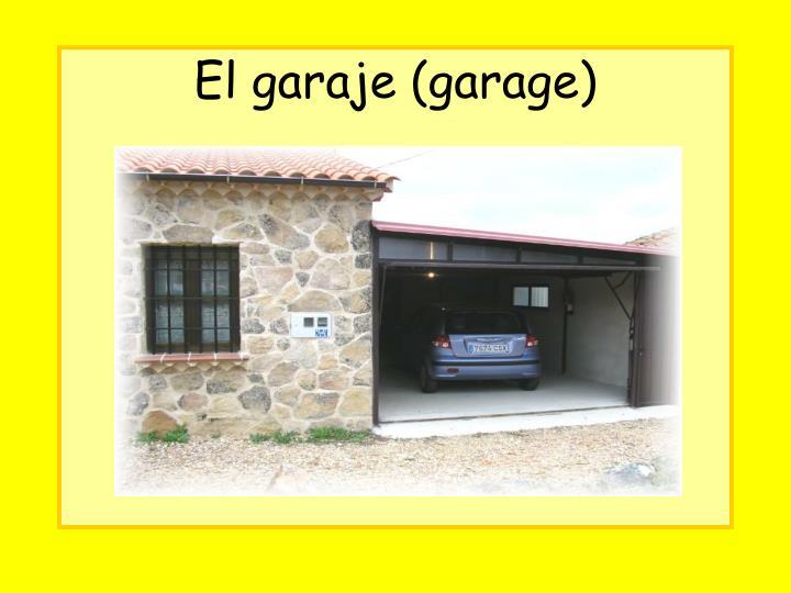 El garaje (garage)