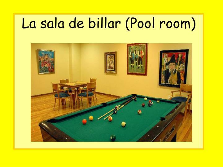 La sala de billar (Pool room)
