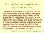 fire use by hunter gatherers e g northern australia