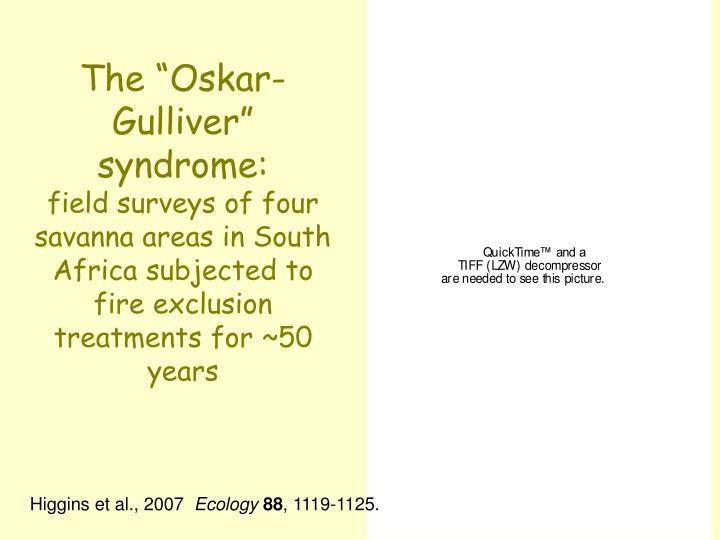 """The """"Oskar-Gulliver"""" syndrome:"""