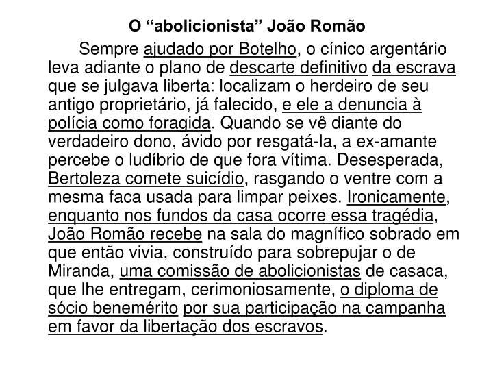 """O """"abolicionista"""" João Romão"""