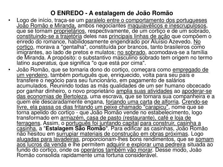 O ENREDO - A estalagem de João Romão