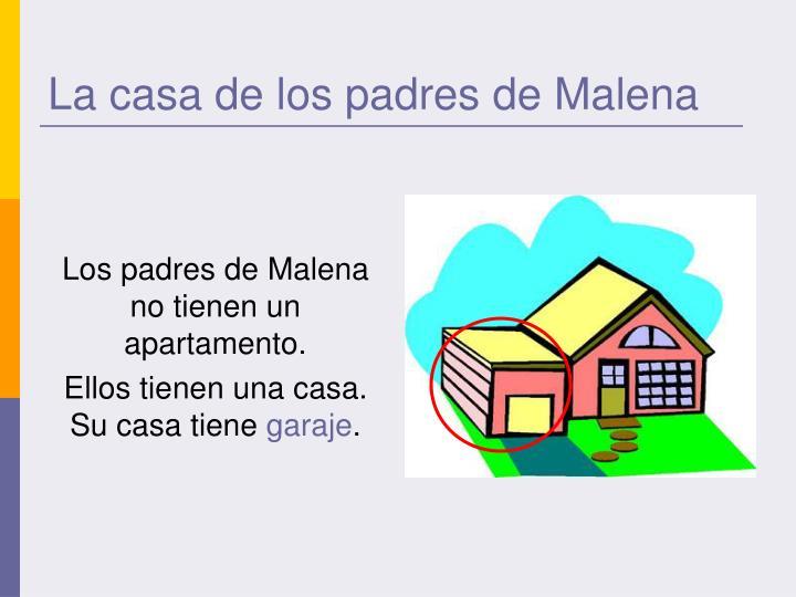 La casa de los padres de Malena