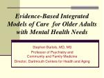 evidence based integrated models of care for older adults with mental health needs