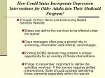 how could states incorporate depression interventions for older adults into their medicaid program