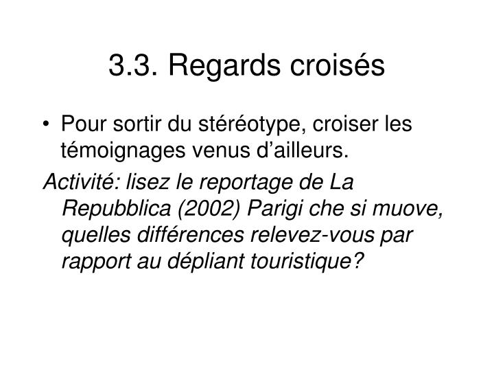 3.3. Regards croisés