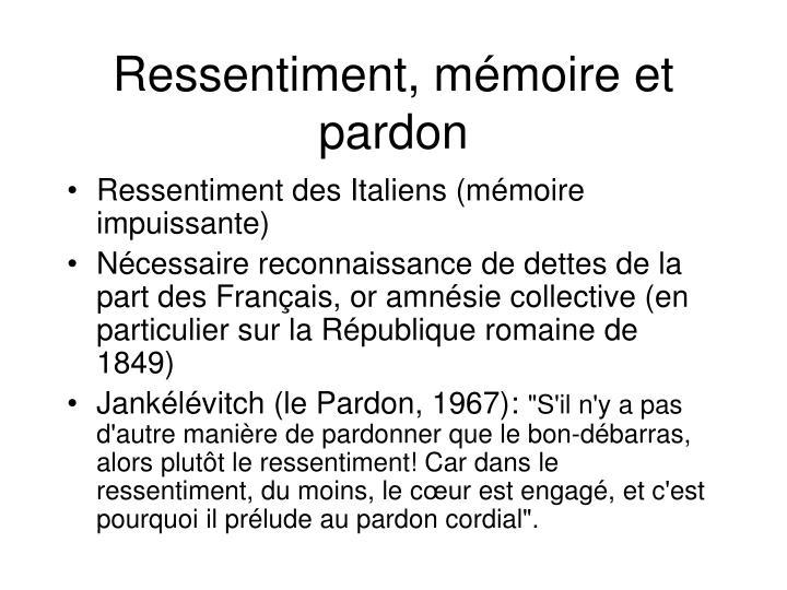 Ressentiment, mémoire et pardon