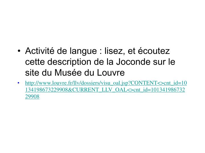 Activité de langue: lisez, et écoutez cette description de la Joconde sur le site du Musée du Louvre