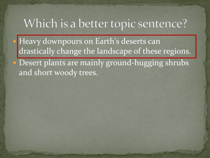 Which is a better topic sentence?