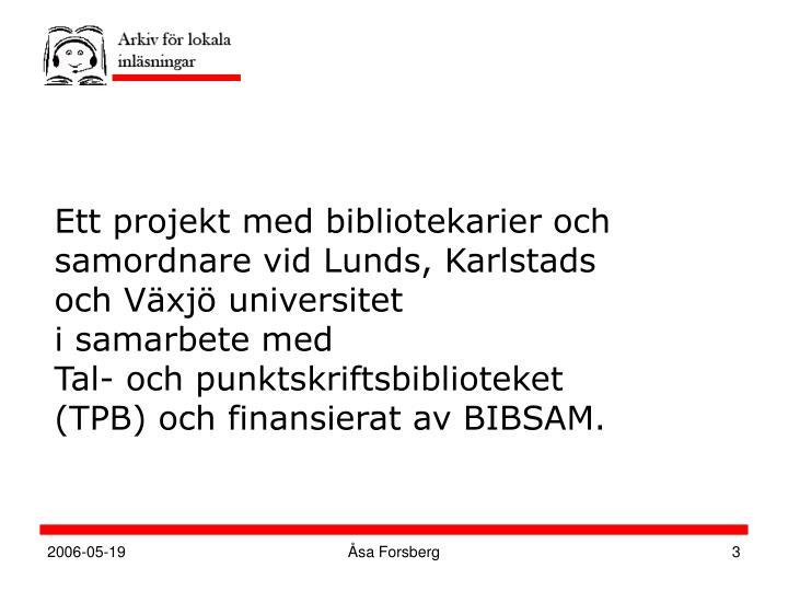 Ett projekt med bibliotekarier och samordnare vid Lunds, Karlstads och Växjö universitet