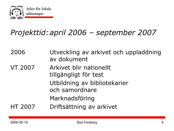 Projekttid:	april 2006 – september 2007