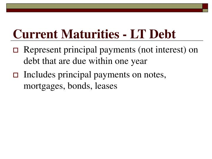 Current Maturities - LT Debt