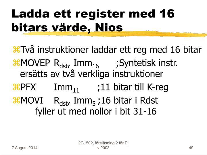 Ladda ett register med 16 bitars värde, Nios
