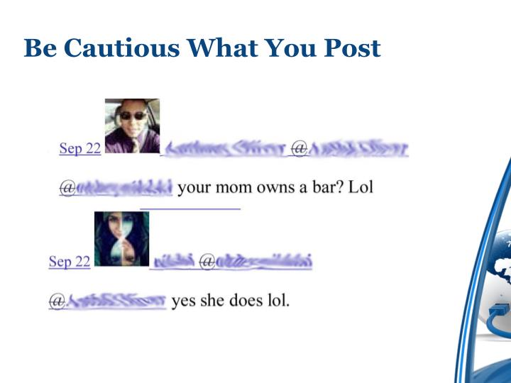 Be Cautious What You Post