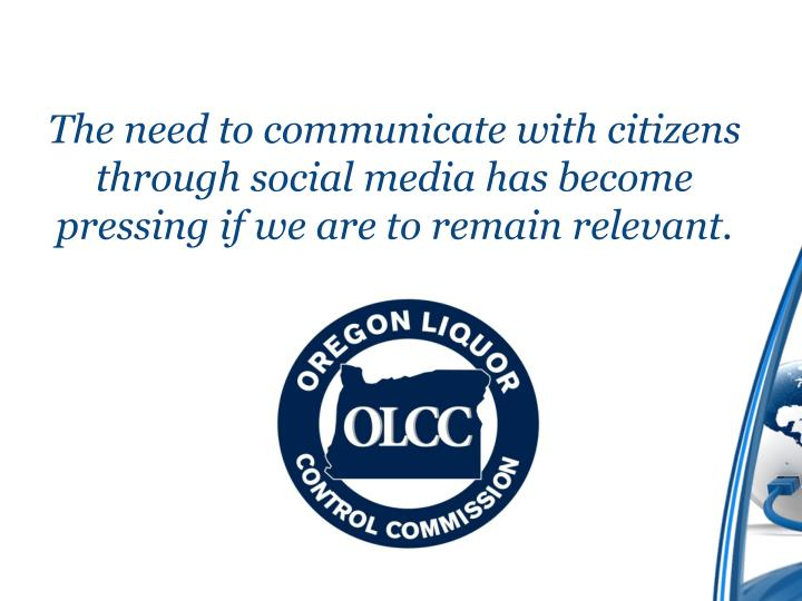 The need to communicate with citizens through social media has become pressing if we are to remain relevant.
