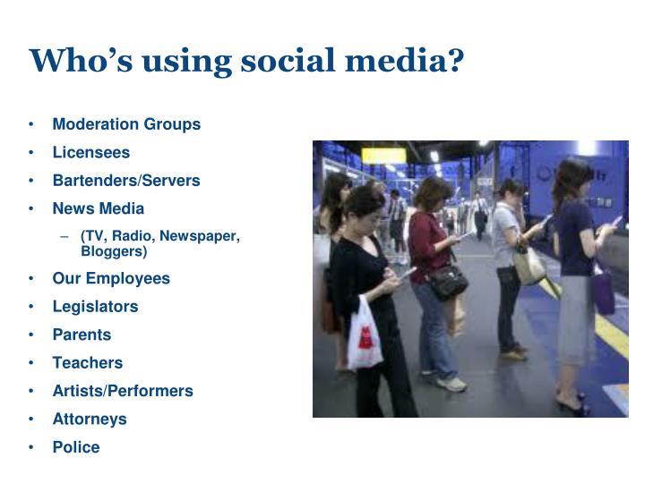 Who's using social media?