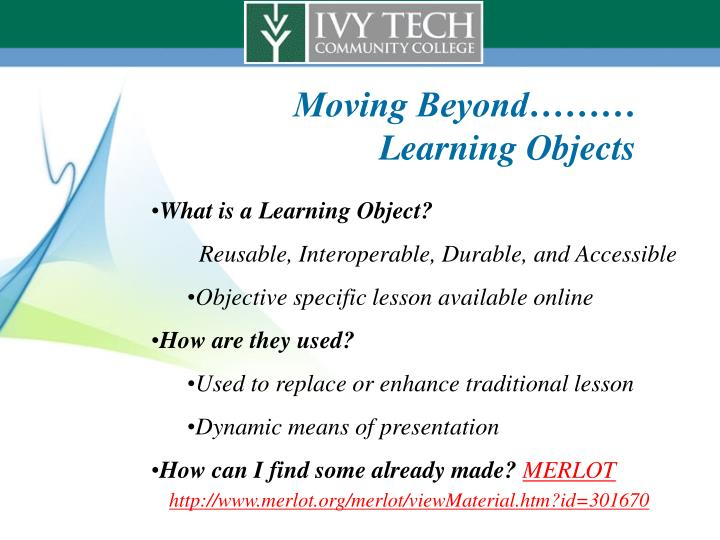 Moving Beyond……… Learning Objects