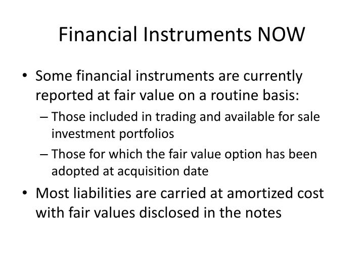 Financial instruments now