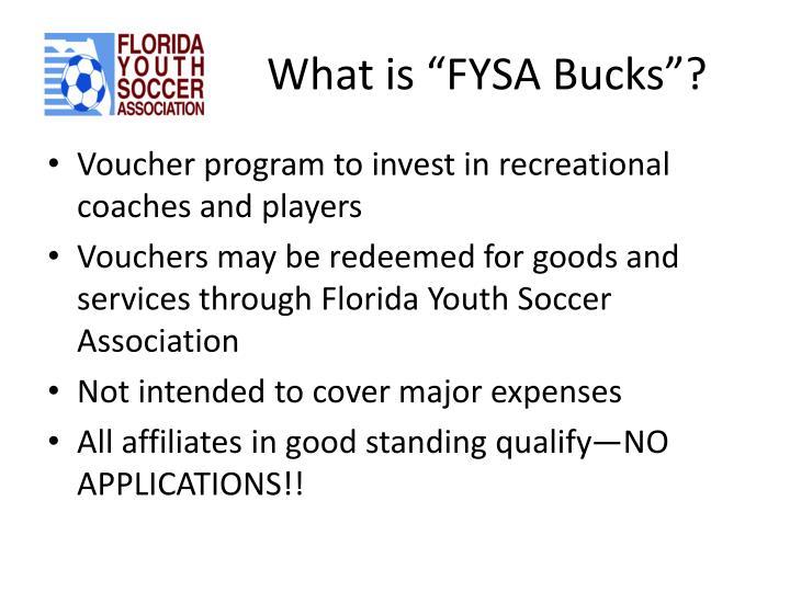 "What is ""FYSA Bucks""?"