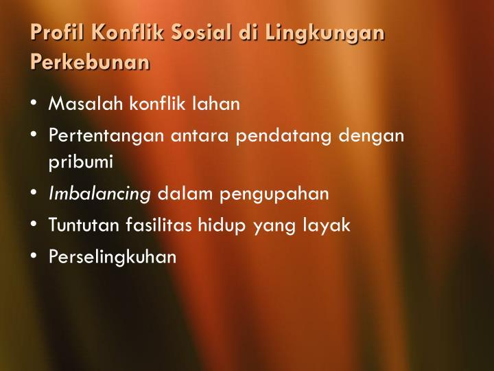 Profil Konflik Sosial di Lingkungan Perkebunan