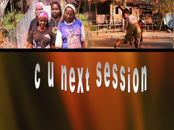 c u next session