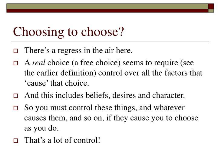 Choosing to choose?