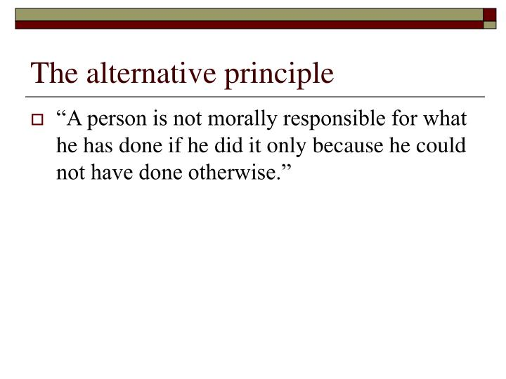 The alternative principle
