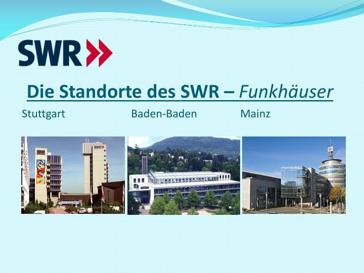 Die Standorte des SWR –
