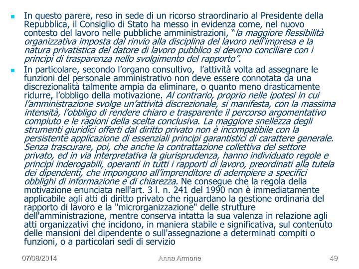 """In questo parere, reso in sede di un ricorso straordinario al Presidente della Repubblica, il Consiglio di Stato ha messo in evidenza come, nel nuovo contesto del lavoro nelle pubbliche amministrazioni, """""""
