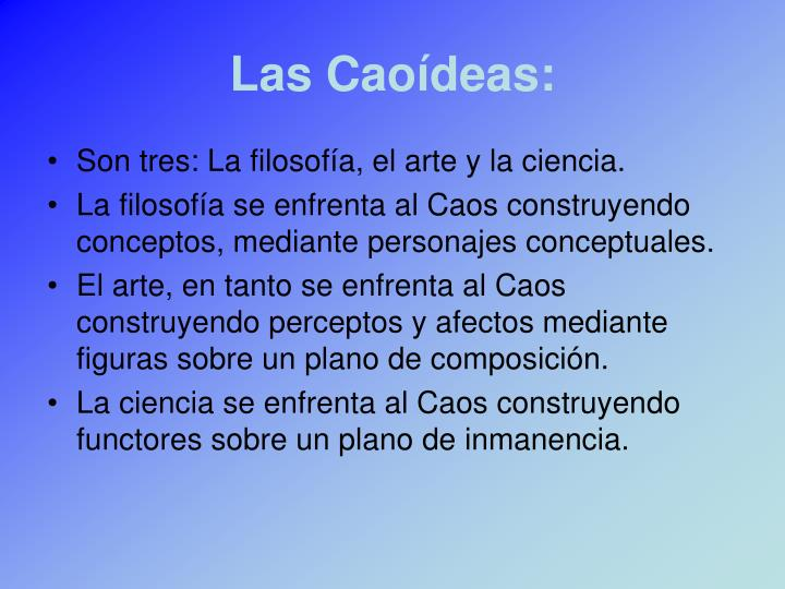 Las Caoídeas: