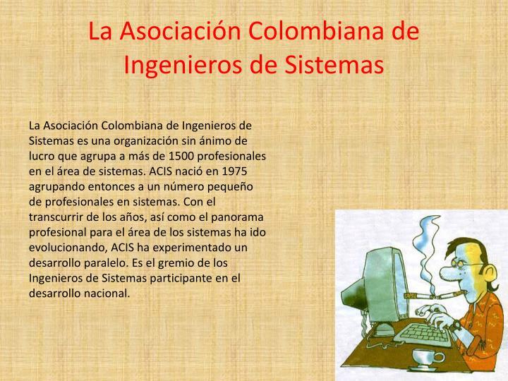 La Asociación Colombiana de Ingenieros de Sistemas