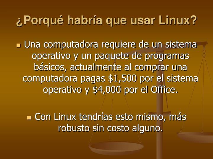 ¿Porqué habría que usar Linux?