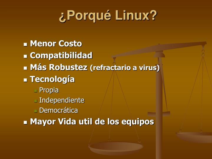 ¿Porqué Linux?