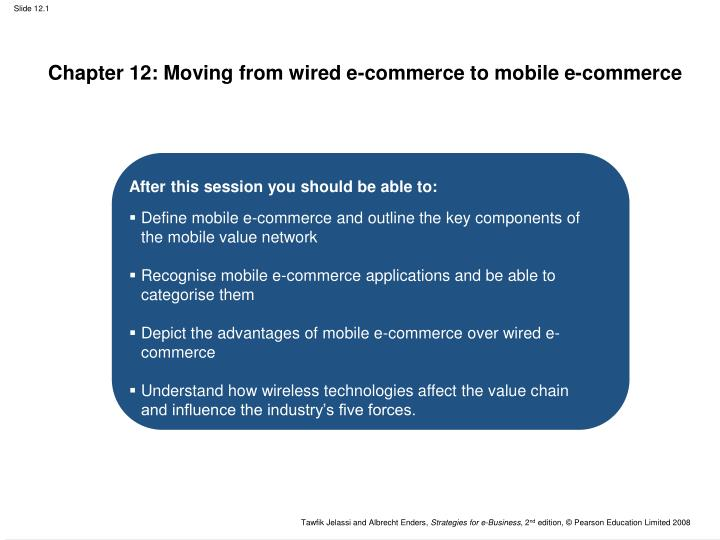 Chapter 12 moving from wired e commerce to mobile e commerce