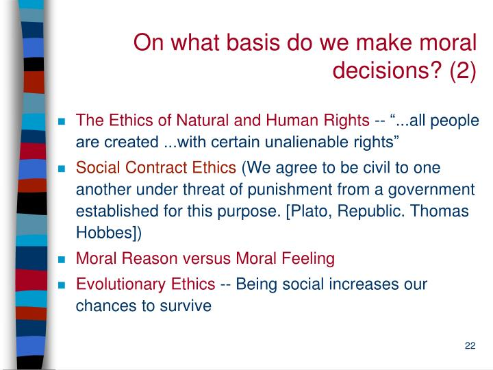 On what basis do we make moral decisions? (2)