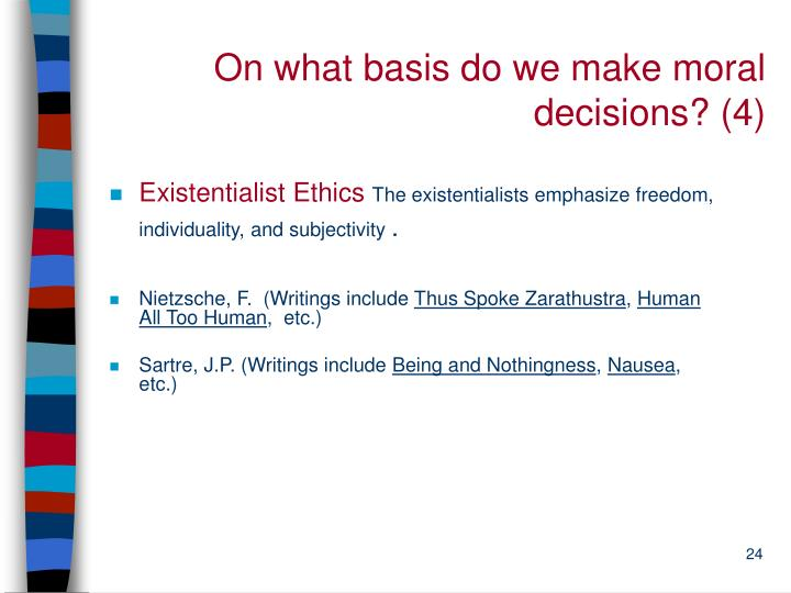 On what basis do we make moral decisions? (4)