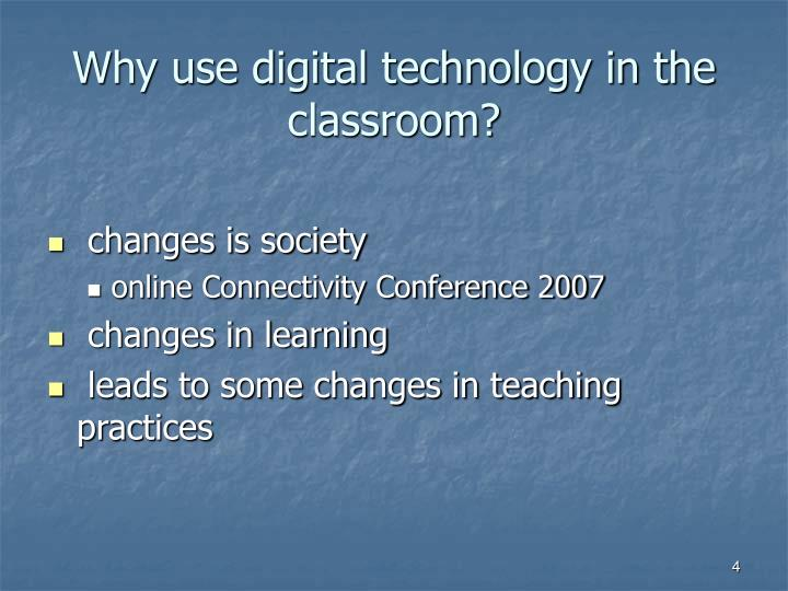 Why use digital technology in the classroom?