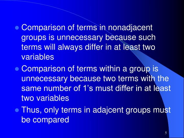 Comparison of terms in nonadjacent groups is unnecessary because such terms will always differ in at least two variables
