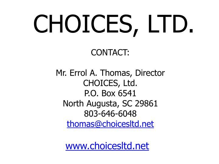 CHOICES, LTD.