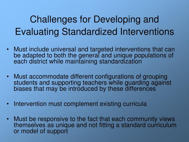 Challenges for Developing and Evaluating Standardized Interventions