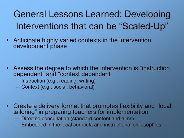 "General Lessons Learned: Developing Interventions that can be ""Scaled-Up"""