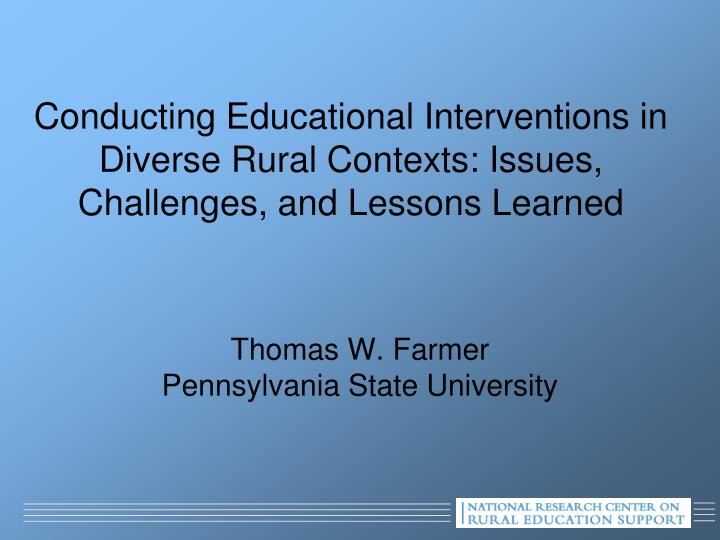 Conducting Educational Interventions in Diverse Rural Contexts: Issues, Challenges, and Lessons Lear...