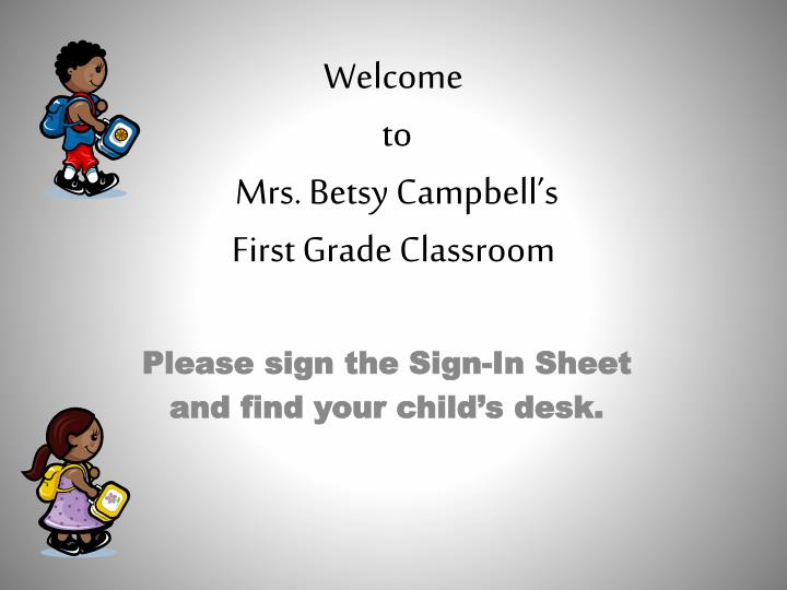 Welcome to mrs betsy campbell s first grade classroom