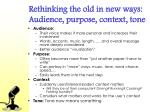 rethinking the old in new ways audience purpose context tone