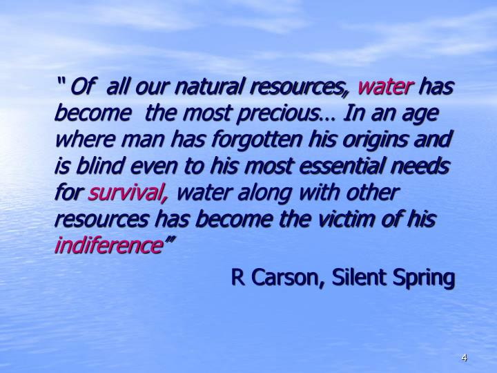 """ Of  all our natural resources,"