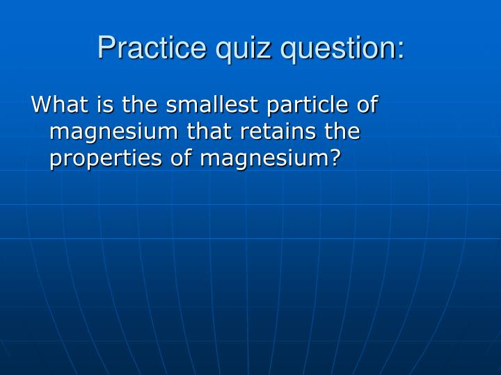 Practice quiz question: