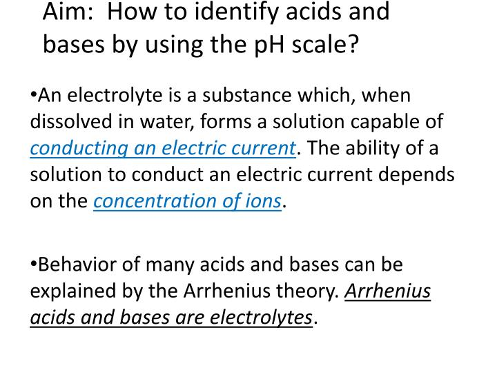 Aim how to identify acids and bases by using the ph scale